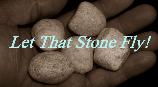 Let That Stone Fly!
