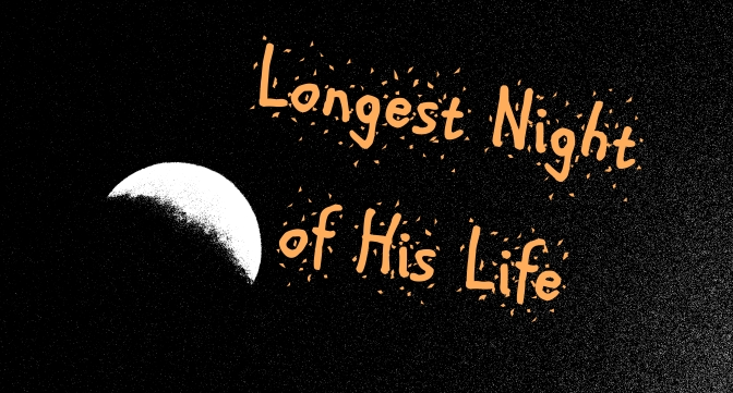 Longest Night of His Life