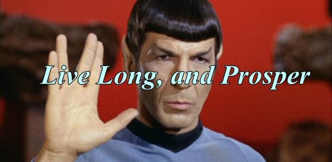 Live Long, and Prosper