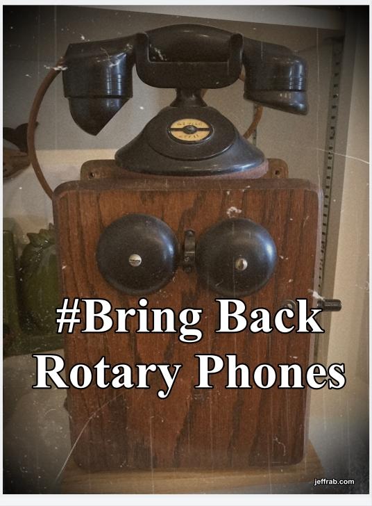 #Bring Back Rotary Phones