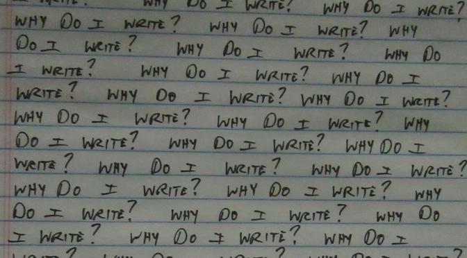 Why Do I Write?